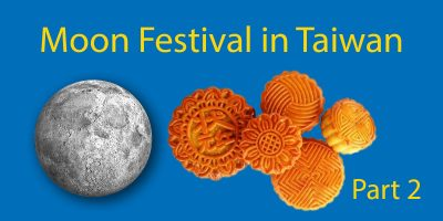 Celebrating Moon Festival in Taiwan – A Complete Guide : Part 2