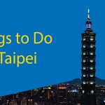 Things to Do in Taipei 2021 - The Complete Guide Thumbnail