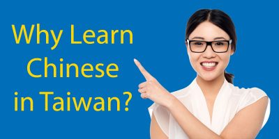 Why Should I Learn Chinese in Taiwan (in 2020-21)?