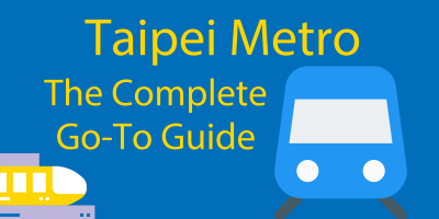 Taipei Metro (for 2021) 🚄 The Complete Guide : 131 Stations and 6 Lines